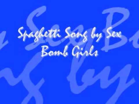 Spaghetti Song by Sex Bomb Girls Lyrics
