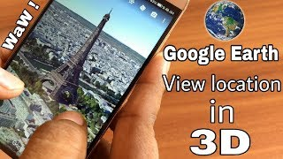Google Earth ! Now View your location in 3D