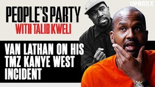 Van Lathan And Talib Kweli Discuss His TMZ Kanye West Incident | People's Party Clip