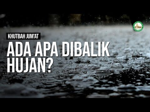 Ada Apa Dibalik Hujan? - Ustadz Ayman Abdillah