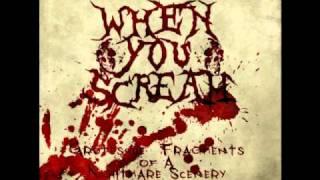 Watch When You Scream When You Scream video