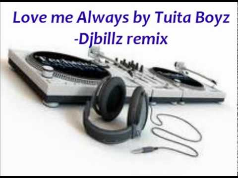 Love Me Always By Tuita Boys   Djbillz Remix video
