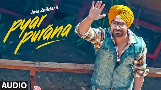 Pyar Purana: Jass Zaildaar (Full Audio Song) Mix Singh | Kulshan Sandhu | Latest Punjabi Songs 2018