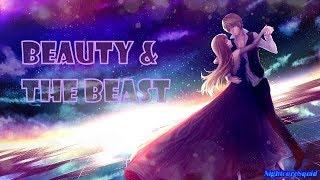 [Nightcore] Beauty & The Beast - lyrics|effects