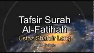 Ustaz Shahrir Long ( Tafsir Al-Fatihah )