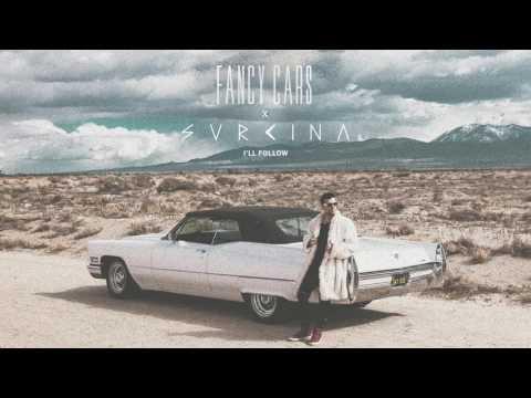Fancy Cars X SVRCINA I'll Follow music videos 2016
