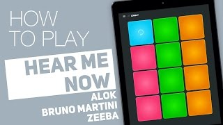 Ouça How to play: HEAR ME NOW Alok Bruno Martini ft Zeeba - SUPER PADS - Lonely Kit