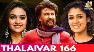 Nayanthara & Keerthy Suresh Join Rajinikanth | Thalaivar166 | Hot Cinema News