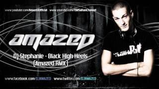 Dj Stephanie - Black High Heels (Amazed Rmx)