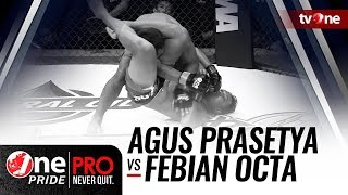 [HD] One Pride MMA 3: Agus Prasetya VS Febian Octa - Welter Weight Tournament   Fight (UNCUT)