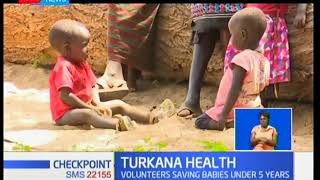 Turkana Health: Volunteers saving babies under 5 years