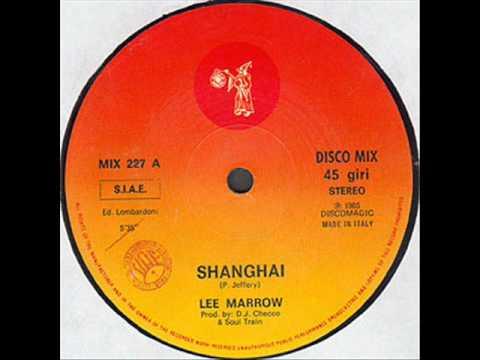 LEE MARROW - SHANGHAI (VOCAL VERSION) (℗1985)