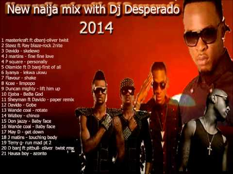 Nigeria Music New Naija Mix With Dj Desperado 2014 video