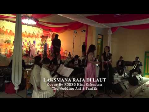 download lagu KONEG Mini Orkestra - Laksmana Raja Di Laut Cover KONEG - Wedding Ani & Taufik gratis