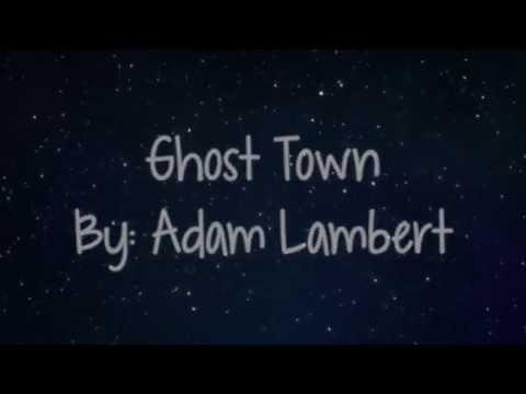 Ghost Town By: Adam Lambert (Lyric Video)