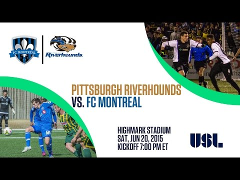 Pittsburgh Riverhounds vs. FC Montreal 6-20-15