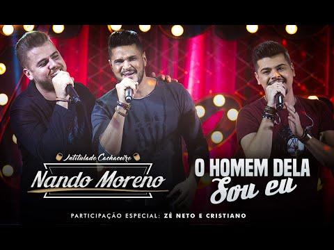 Nando Moreno - O Homem Dela Sou Eu - Part. Zé Neto & Cristiano (DVD Intitulado Cachaceiro)