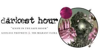 DARKEST HOUR - Knife In The Safe Room (audio)
