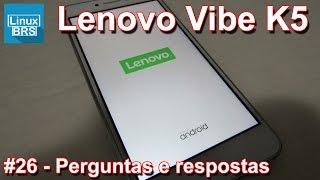 Lenovo Vibe K5 Brasil - Perguntas e Respostas - Português