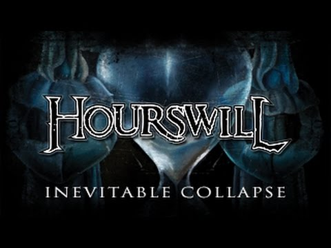 Hourswill - Inevitable Colapse