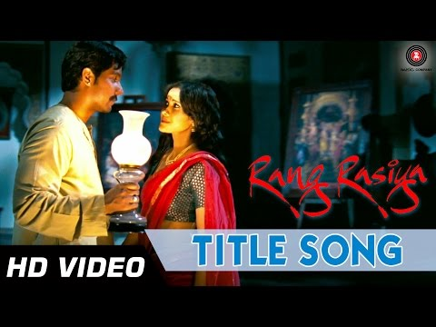 Rang Rasiya Title Song Hd | Rang Rasiya | Randeep Hooda & Nandana Sen video