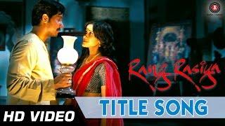 Rang Rasiya Video Song from Rang Rasiya