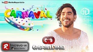 Gabriel Diniz Carnaval 2018 - Só Músicas Novas