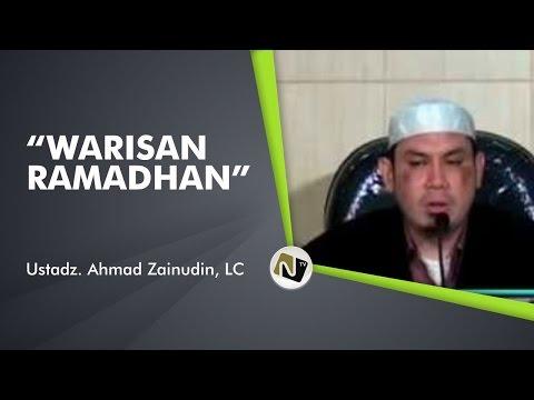 Ustadz Ahmad Zainuddin, Lc - Warisan Ramadhan