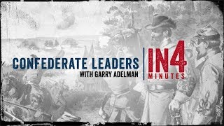 Confederate Leaders: The Civil War in Four Minutes
