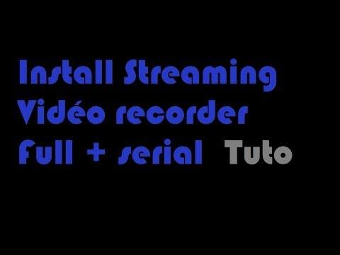 INSTALL STREAMING VIDEO RECORDER FULL + SERIAL