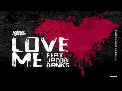 WiDE AWAKE - Love Me Feat. Jacob Banks