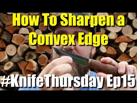 How To Sharpen a Convex Edge Cheap and Easy #KnifeThursday Ep16