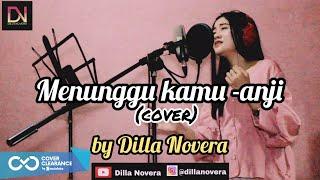 Menunggu Kamu - Anji (COVER) BY Dilla Novera