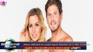 HILLARY (MELAA3) EN COUPLE DEPUIS SÉBASTIEN ET LA VILLA, LA BATAILLE   COUPLES ? UNE NOUVELLE