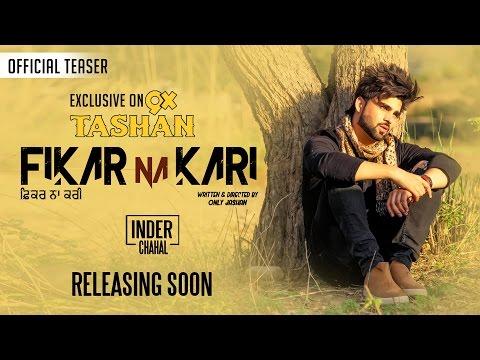 INDER CHAHAL- Fikar Na Kari (Official Teaser) | Art Attack | Upcoming Punjabi Song 2017