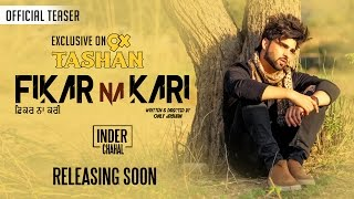 INDER CHAHAL- Fikar Na Kari (Official Teaser) | Art Attack | Upcoming Punjabi Song 2017