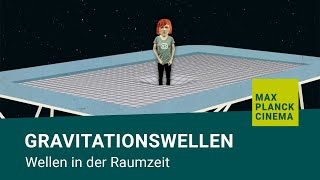 Gravitationswellen - Wellen in der Raumzeit