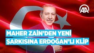 Maher Zain'den yeni şarkısına Erdoğan'lı klip