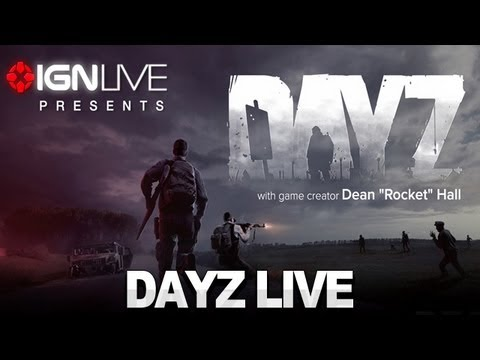 IGN Live Presents: DayZ with Dean Hall