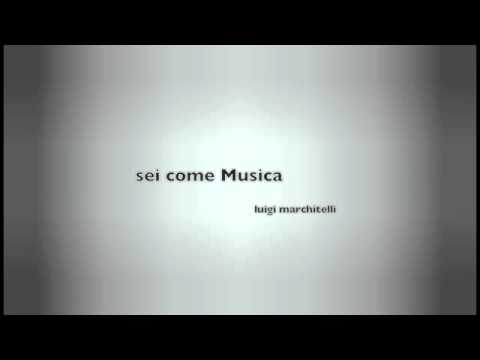 sei come Musica (luigi marchitelli)