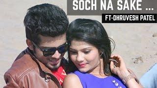 download lagu Soch Na Sake Cover By Dhruvesh Patel  Airlift gratis