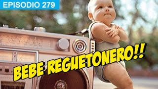 Bebe Reguetonero! #whatdafaqshow