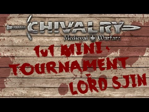 1v1 Mini Tournament - Sjin (Chivalry: Medieval Warfare)