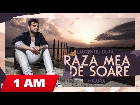 Laurentiu Duta - Raza Mea De Soare Ft. Kaira (official Version) video