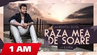 Laurentiu Duta - Raza mea de soare ft. Kaira (official version)