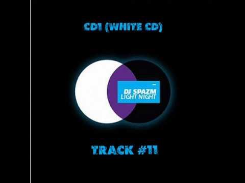 Dj Spazm - Track 11 (Light Night CD1 White CD)