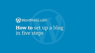 WordPress Tutorial: How to Set Up a Blog in 5 Steps