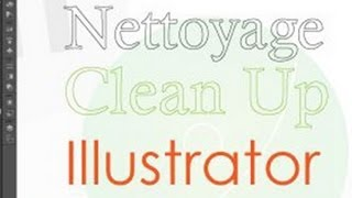 Adobe Illustrator - Nettoyage - Clean Up