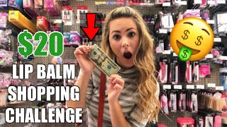 $20 LIP BALM SHOPPING SPREE CHALLENGE