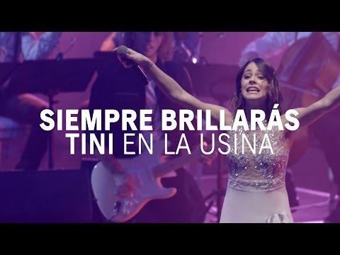 Siempre Brillarás - LA SEMANA DE LA USINA #TiniEnLaUsina | TINI